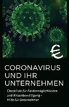 CORONAVIRUS UND IHR UNTERNEHMEN I CHECKLISTE FÜR FÖRDERMÖGLICHKEITEN UND KRISENBEWÄLTIGUNG I: HILFE FÜR UNTERNEHMER I STAATLICHE UNTERSTÜTZUNG I KFW SOFORTHILFE (German Edition)