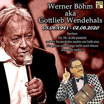Werner Böhm aka Gottlieb Wendehals, 05.06.1941 – 02.06.2020