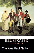The Wealth of Nations Illustrated (English Edition)