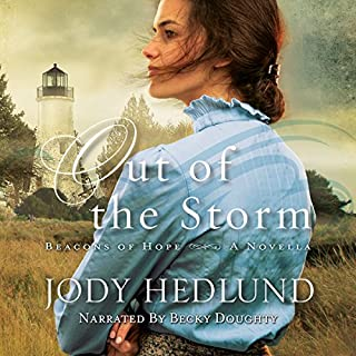 Out of the Storm: A Novella     Beacons of Hope Series              By:                                                                                                                                 Jody Hedlund                               Narrated by:                                                                                                                                 Becky Doughty                      Length: 2 hrs and 46 mins     1 rating     Overall 5.0