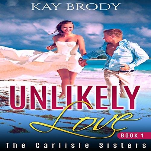 Couverture de Unlikely Love: A Hot, Romantic Suspense Series