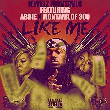 Like Me (feat. Montana of 300, Abbie & Tatiana Carrion)