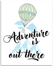 Adventure Is Out There - 11x14 Unframed Art Print - Great Inspirational Gift/Travel Lodge/Hotel Decor, Also Makes a Great Gift Under $15