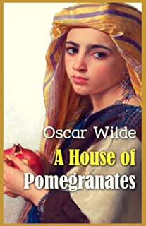 A House of Pomegranates: Illustrated