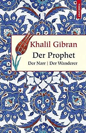 pdf Der Prophet / Der Narr / Der Wanderer (Geschenkbuch Weisheit) by Khalil Gibran,Kim Landgraf PDF Read