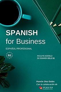 Spanish for Business: Español profesional, curso de español de negocios. Modelo de examen DELE B2
