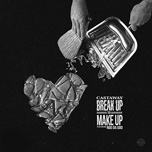 Breakup To Makeup (feat. Rod Da God) [Explicit]