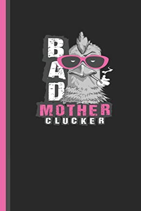Bad Mother Clucker: Chicken Mama Lined Animal Journal Diary, Study Notebook, Special Writing Workbook as a Planner