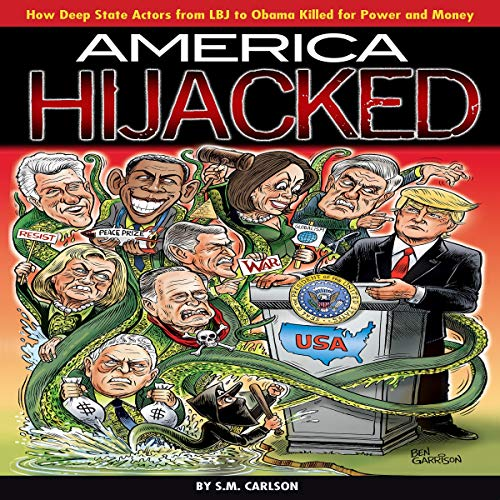 America Hijacked: How Deep State Actors from LBJ to Obama Killed for Power and Money audiobook cover art