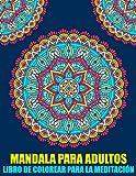 Mandala Para Adultos Libro de Colorear Para La Meditación: Mandala para principiantes Libro de colorear simple para ancianos, niños y adultos (Spanish Edition)