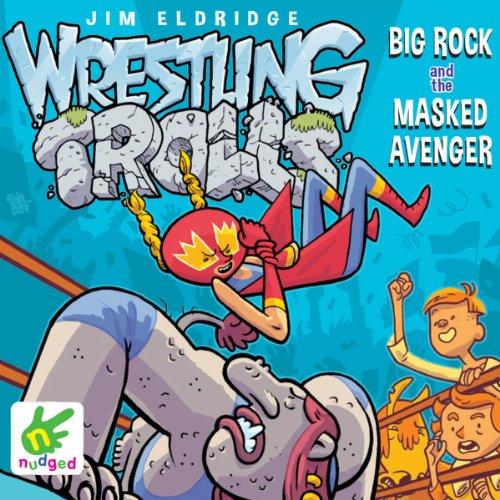 Wrestling Trolls: Big Rock and the Masked Avenger cover art