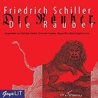 Die Räuber                   Autor:                                                                                                                                 Friedrich Schiller                               Sprecher:                                                                                                                                 Christian Friedel,                                                                                        Christoph Franken,                                                                                        Jürgen Uter                      Spieldauer: 3 Std. und 2 Min.     51 Bewertungen     Gesamt 3,8