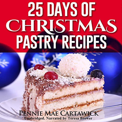 25 Days of Christmas Pastry Recipes audiobook cover art
