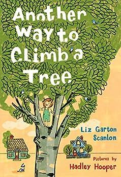 Another Way to Climb a Tree by [Liz Garton Scanlon, Hadley Hooper]
