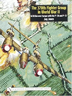 370th Fighter Group in World War II: in Action over Eure with the P-38 and P-51