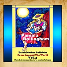 Earth Mother Lullabies from Around the World Vol. 3