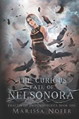 The Curious Fate of Nelsonora (Fractured Universe Series) Paperback