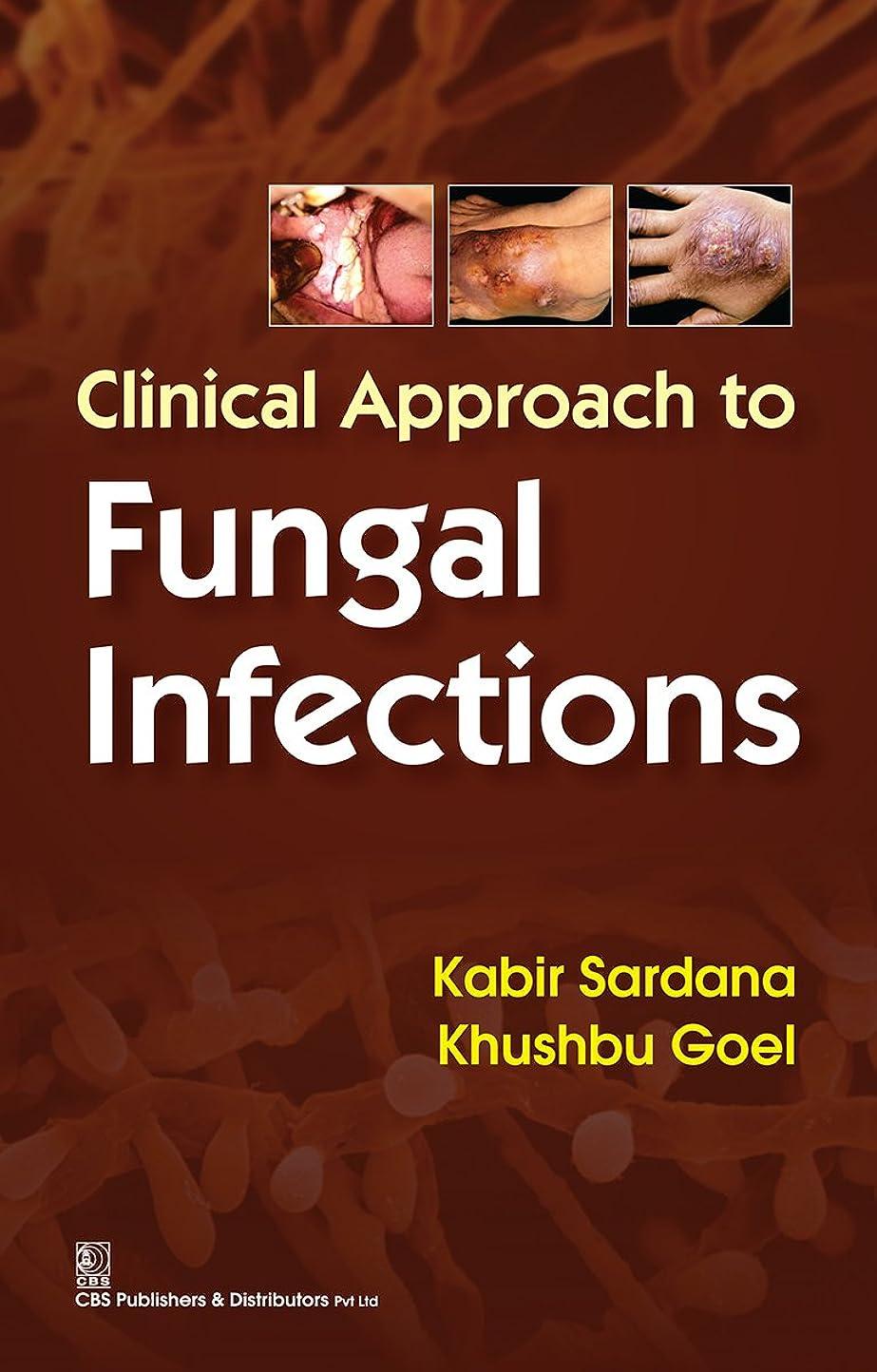 理解おんどり待ってClinical Approach to Fungal Infections (English Edition)