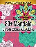 80+ Mandala Libro de Colorear Para Adultos: Libro de Colorear. Mandalas de Colorear para Adultos, Excelente Pasatiempo anti estrés para relajarse con bellísimas Mandalas