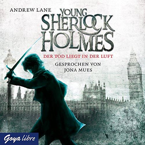 Der Tod liegt in der Luft     Young Sherlock Holmes 1              Autor:                                                                                                                                 Andrew Lane                               Sprecher:                                                                                                                                 Jona Mues                      Spieldauer: 4 Std. und 25 Min.     106 Bewertungen     Gesamt 4,6