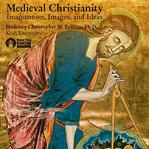 Medieval Christianity: Imagination, Images, and Ideas audiobook cover art
