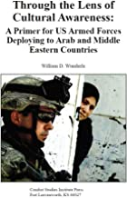 Through the Lens of Cultural Awareness: A Primer for US Armed Forces Deploying to Arab and Middle Eastern Countries