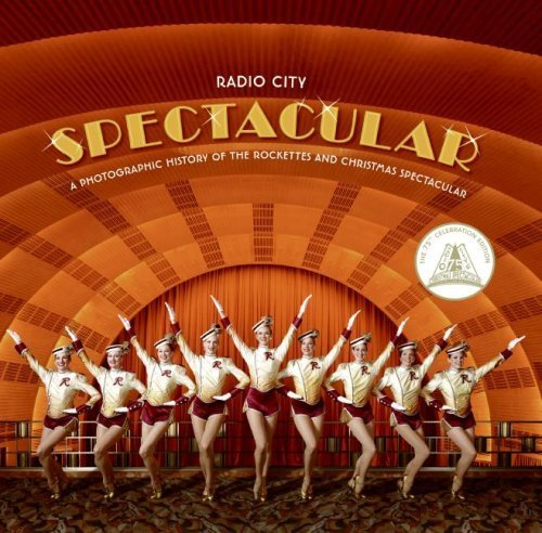 Radio City Spectacular A Photographic History of the Rockettes and Christmas Spectacular by Radio City Entertainment [It Books,2007] [Hardcover]