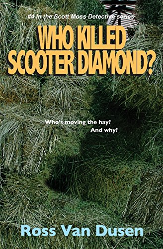 Who killed Scooter diamond? (The Scott moss Detective series)