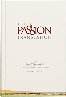 The Passion Translation New Testament, Ivory (2nd Edition, Hardcover) – In-Depth Bible with Psalms, Proverbs, and Song of ...
