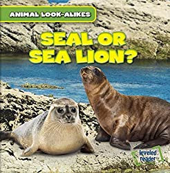 Image: Seal or Sea Lion? (Animal Look-alikes) | Paperback: 24 pages | by Rob Ryndak (Author). Publisher: Gareth Stevens Pub (July 15, 2015)