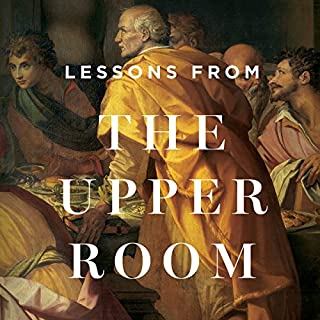 Lessons from the Upper Room Teaching Series cover art