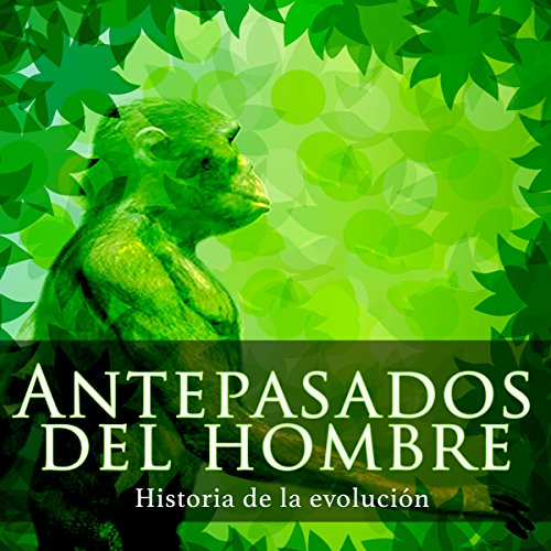 Antepasados del hombre [The History of Man] audiobook cover art