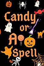 Candy or a spell: Notebook / Halloween / kids / adult / 100 pages