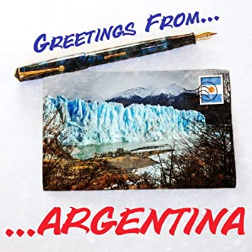 Greetings from Argentina