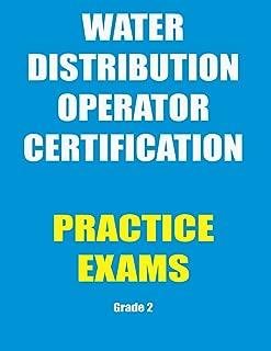 Practice Exams: Water Distribution Operator Certification