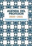 Agenda del Profesor: Cuaderno del Profesor y Planificador Semanal para Profesores y Maestras - Agenda para todo El Año Escolar (Profesora Agenda Escolar 2020-2021)