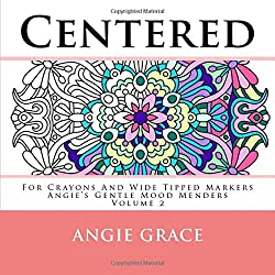 Centered For Crayons And Wide Tipped Markers Angies Gentle Mood Menders Volume 2