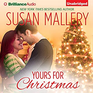 Yours for Christmas     A Fool's Gold Romance, Book 15.5              By:                                                                                                                                 Susan Mallery                               Narrated by:                                                                                                                                 Tanya Eby                      Length: 3 hrs and 28 mins     256 ratings     Overall 4.4