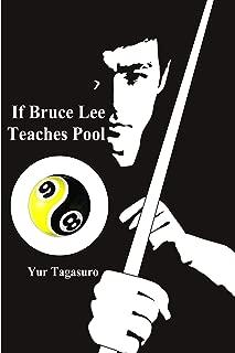 If Bruce Lee Teaches Pool