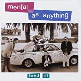 Best of: MENTAL AS ANYTHING by MENTAL AS ANYTHING