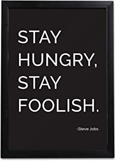 Photo Frame of Inspirational Thought and Motivational Quote by Steve Jobs | Stay Hungry | Wooden Art Framed Poster for Wal...