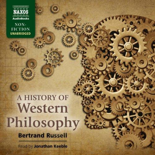 A History of Western Philosophy                   By:                                                                                                                                 Bertrand Russell                               Narrated by:                                                                                                                                 Jonathan Keeble                      Length: 38 hrs and 3 mins     1,218 ratings     Overall 4.6