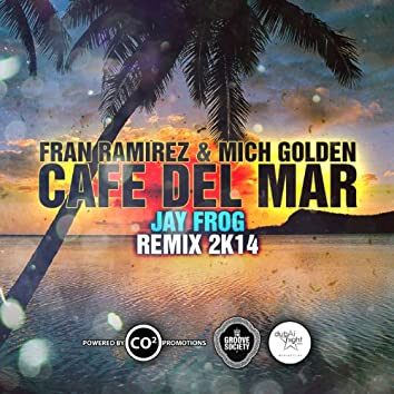 Cafe Del Mar 2K14 (Fran Ramirez & Mich Golden aka The Groove Ministers)