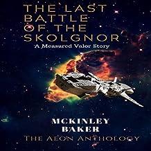 The Last Battle of the Skolgnor: Aeon Anthology