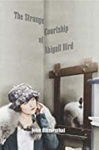 The Strange Courtship of Abigail Bird