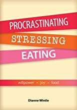 Procrastinating, Stressing, Eating: Willpower Joy Food