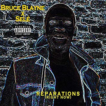 Reparations - Right Now! (feat. Selé)