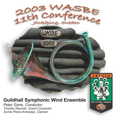 2003 WASBE Jonkoping, Sweden: Guildhall Symphonic Wind Ensemble