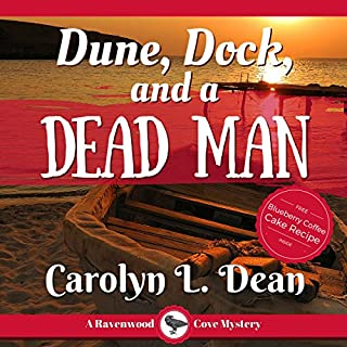 Dune, Dock, and a Dead Man     A Ravenwood Cove Cozy Mystery              By:                                                                                                                                 Carolyn L. Dean                               Narrated by:                                                                                                                                 Gail Hedrick                      Length: 4 hrs and 13 mins     152 ratings     Overall 4.4