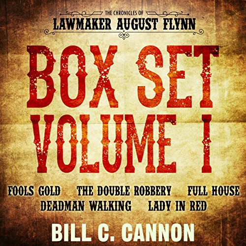 The Chronicles of Lawmaker August Flynn: Box Set, Volume 1, Books 1-5                   By:                                                                                                                                 Bill C Cannon                               Narrated by:                                                                                                                                 Michael Stuhre                      Length: 8 hrs and 3 mins     Not rated yet     Overall 0.0